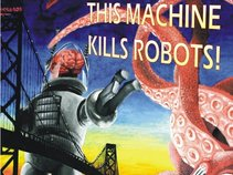 This Machine Kills Robots