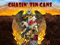 Chasin Tin Cans