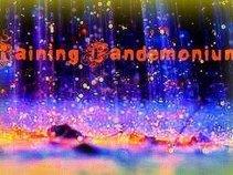 Raining Pandemonium