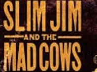 Image for Slim Jim and the Mad Cows