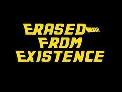 Erased from Existence