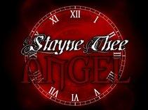 Stayne Thee Angel