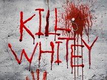 Kill Whitey!