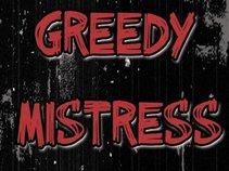 Greedy Mistress