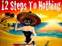 12 Steps To Nothing