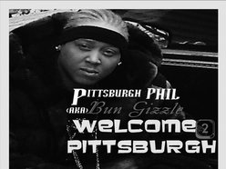 Pittsburgh Phil (aka) BUN GIZZLE (THE REAL KING OF THE TRAP)