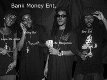 Bank Money Ent.
