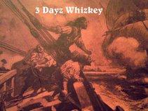 3 Dayz Whizkey