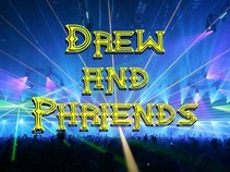 Drew and Phriends