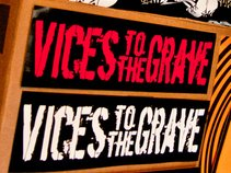 Vices To The Grave