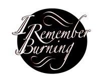 I Remember Burning