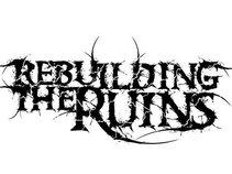 Rebuilding The Ruins