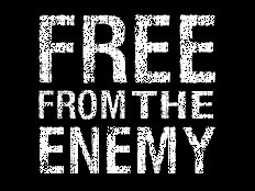 FREE FROM THE ENEMY