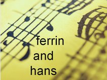 ferrin and hans