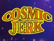 Cosmic Jerk