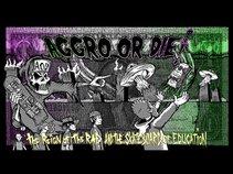 Aggro or Die!