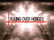 Ruling Over Heroes