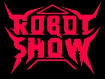 ROBOT SHOW!!
