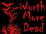 Worth More Dead