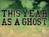 This Year As A Ghost