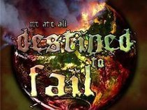 We Are All Destined to Fail