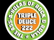 TRIPLE DEUCE 222