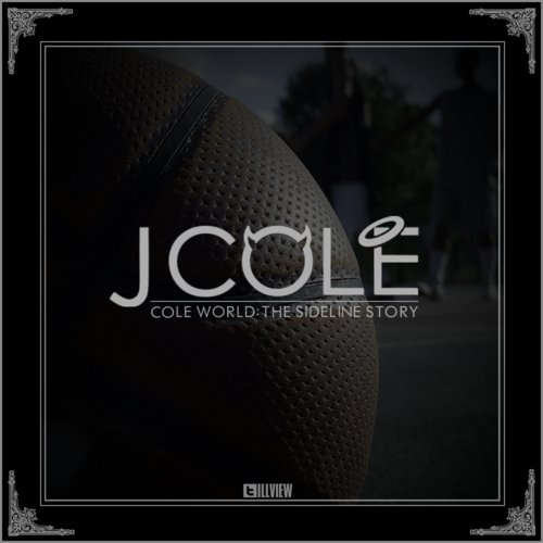 It Wont Be Long By J Cole Cole World The Sideline Story Mixtape