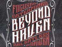 BEYOND HAVEN