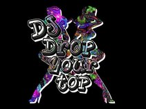 DJ Drop Your Top