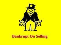 Bankrupt on Selling