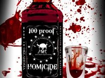 100 proof homicide