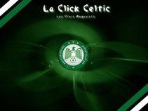 "La Click Celtic "" Les Vrais Maganists """
