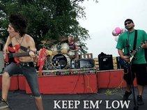 KEEP EM' LOW
