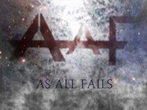 As All Fails