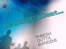 MADSQUADent
