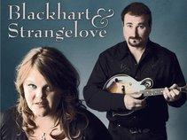 Blackhart and Strangelove