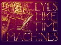 Eyes Like Time Machines