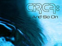 CIRCA:http://www.reverbnation.com/circahq#