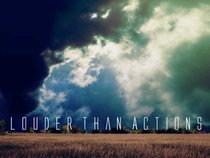 Louder Than Actions