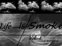 Life Is Smoke