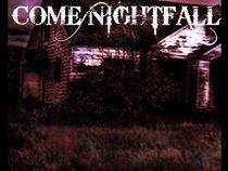COME NIGHTFALL
