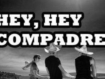 Hey, Hey Compadre!