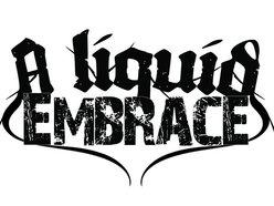 A Liquid Embrace