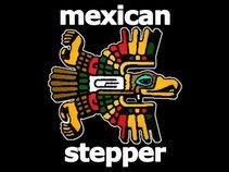 Mexican Stepper