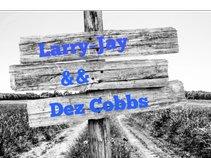 Larry-Jay && Dez Cobbs