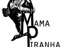 Mama Piranha