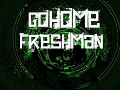 Go Home Freshman