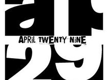 April Twenty Nine
