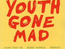 YOUTH GONE MAD