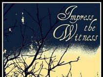 Impress the Witness